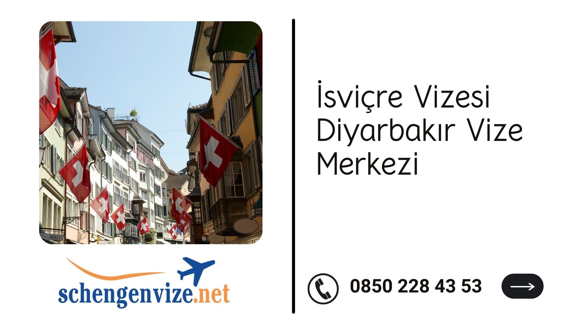 İsviçre Vizesi Diyarbakır Vize Merkezi
