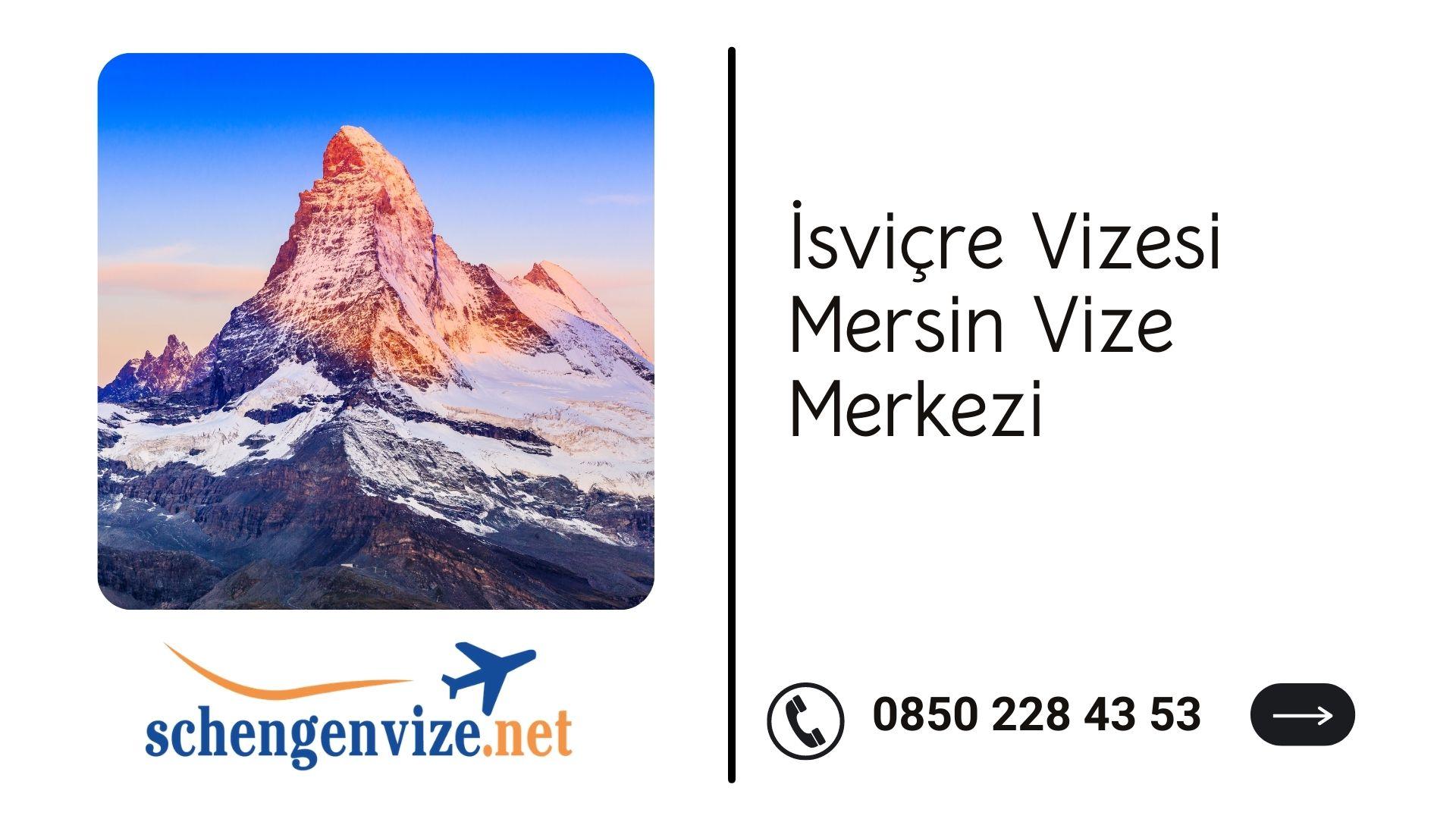 İsviçre Vizesi Mersin Vize Merkezi