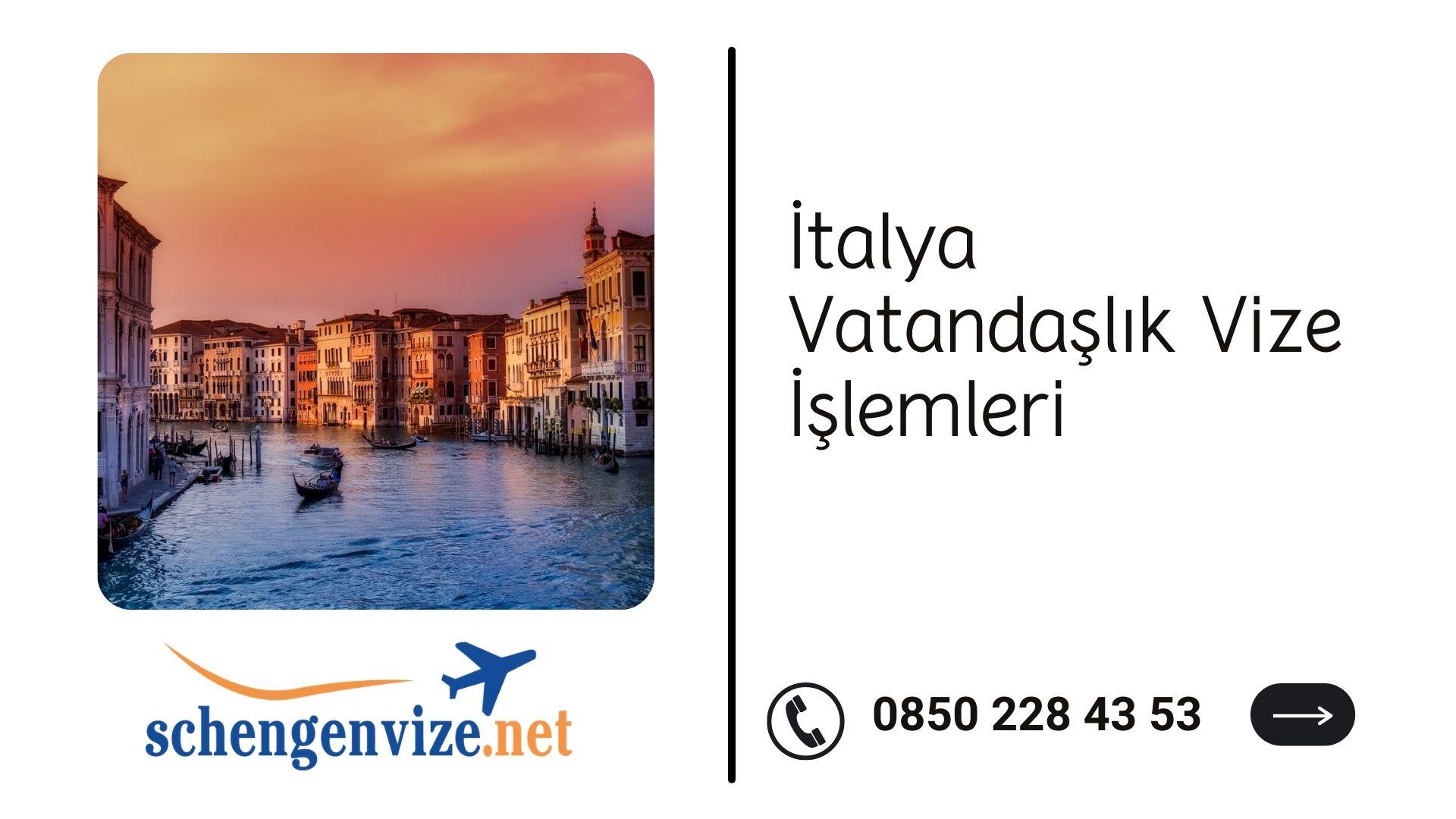 İtalya Vatandaşlık Vize İşlemleri