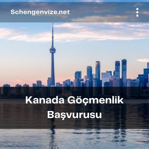 Kanada Göçmenlik Başvurusu