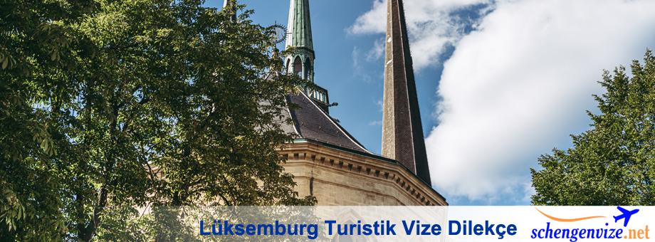 Lüksemburg Turistik Vize Dilekçe