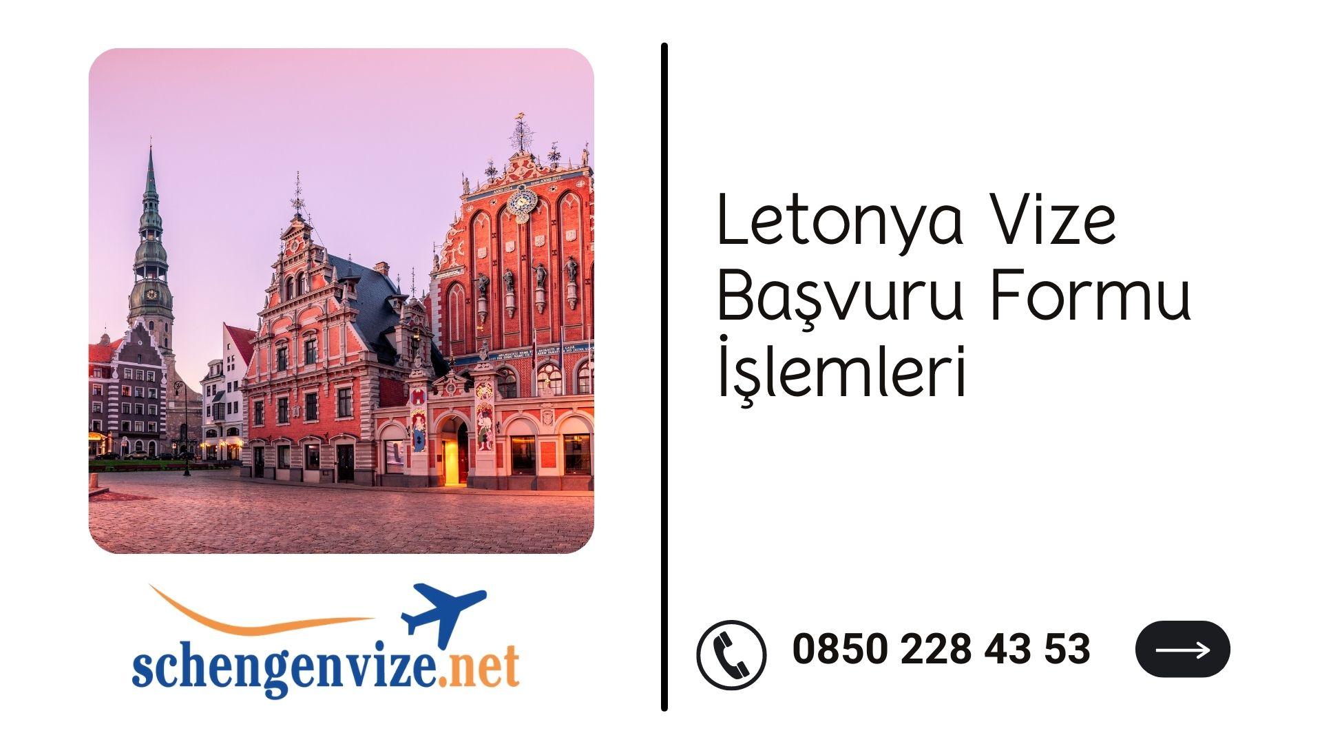 Letonya Vize Başvuru Formu İşlemleri