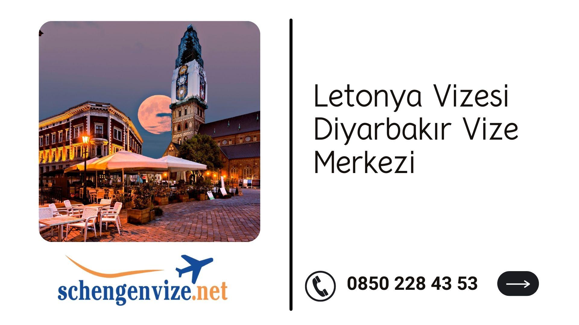 Letonya Vizesi Diyarbakır Vize Merkezi