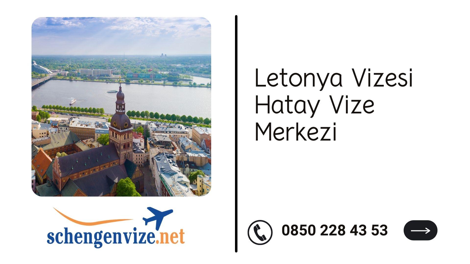 Letonya Vizesi Hatay Vize Merkezi