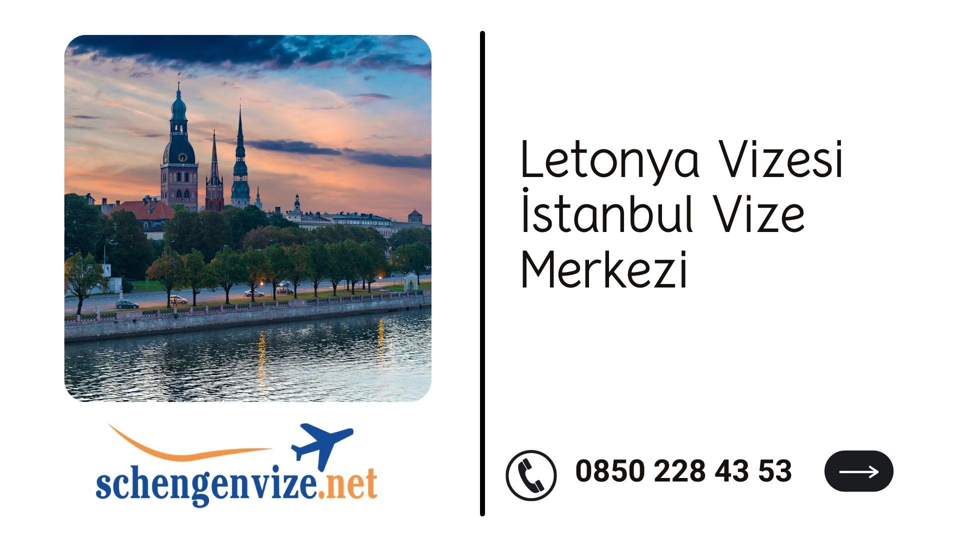 Letonya Vizesi İstanbul Vize Merkezi