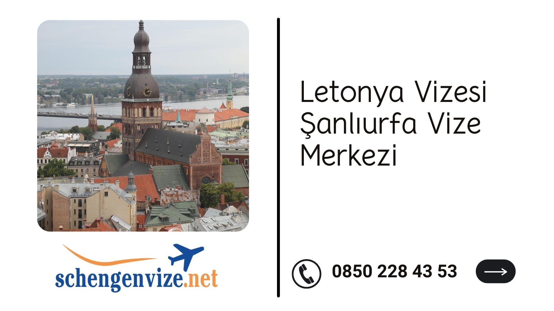 Letonya Vizesi Şanlıurfa Vize Merkezi