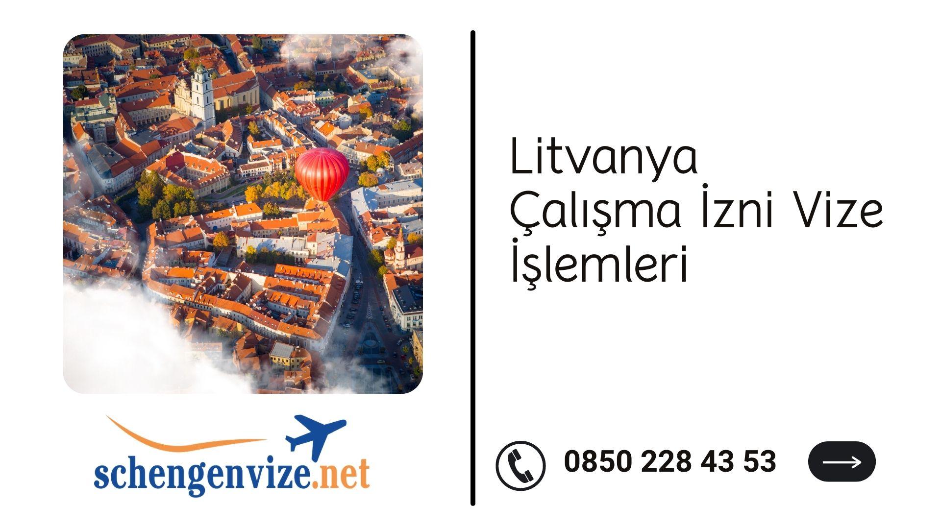 Litvanya Çalışma İzni Vize İşlemleri
