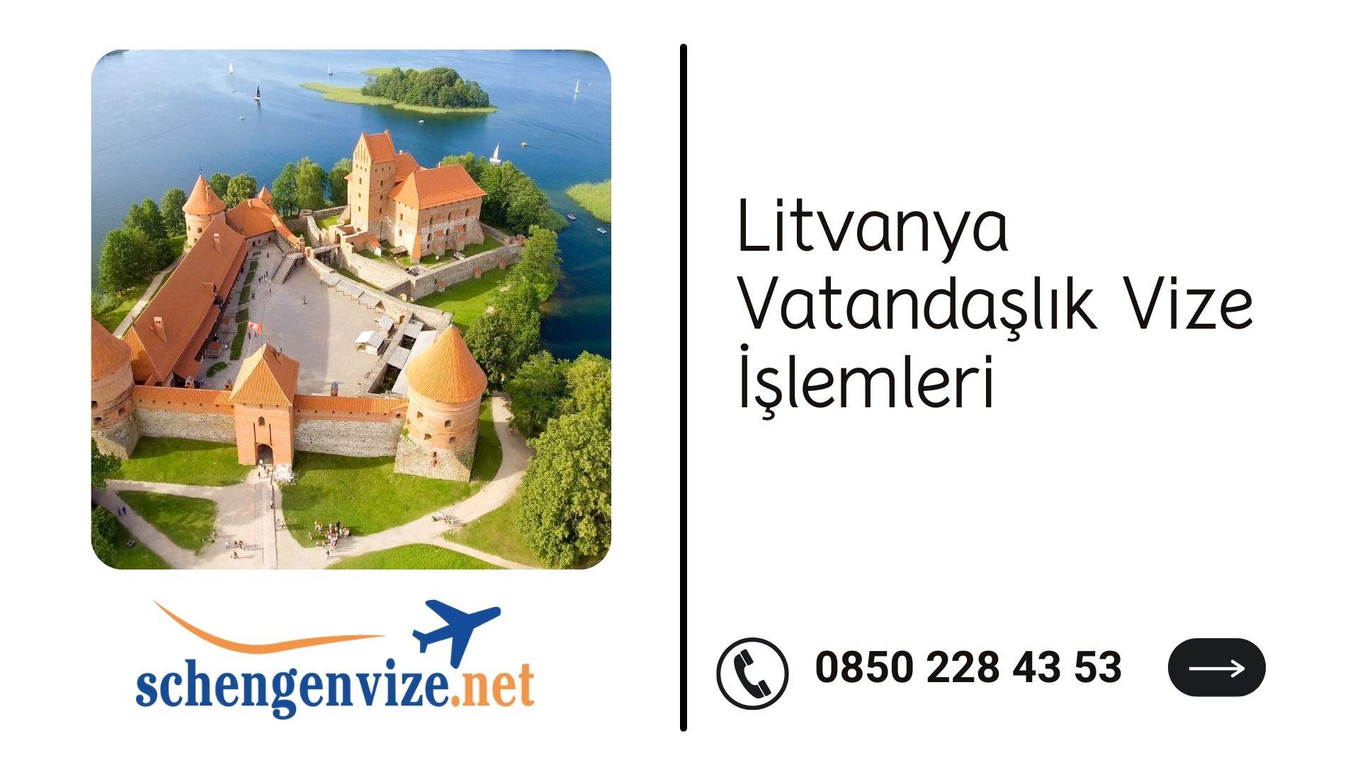 Litvanya Vatandaşlık Vize İşlemleri