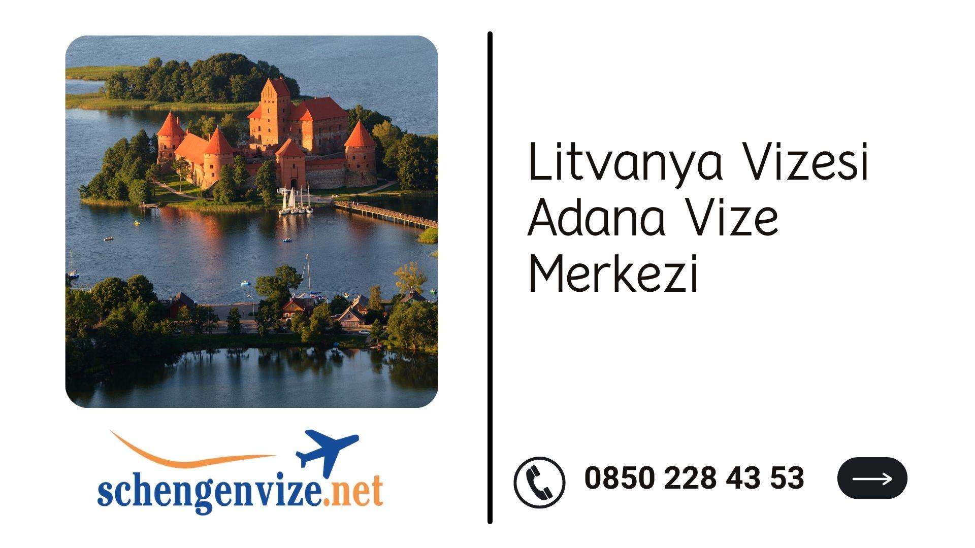 Litvanya Vizesi Adana Vize Merkezi
