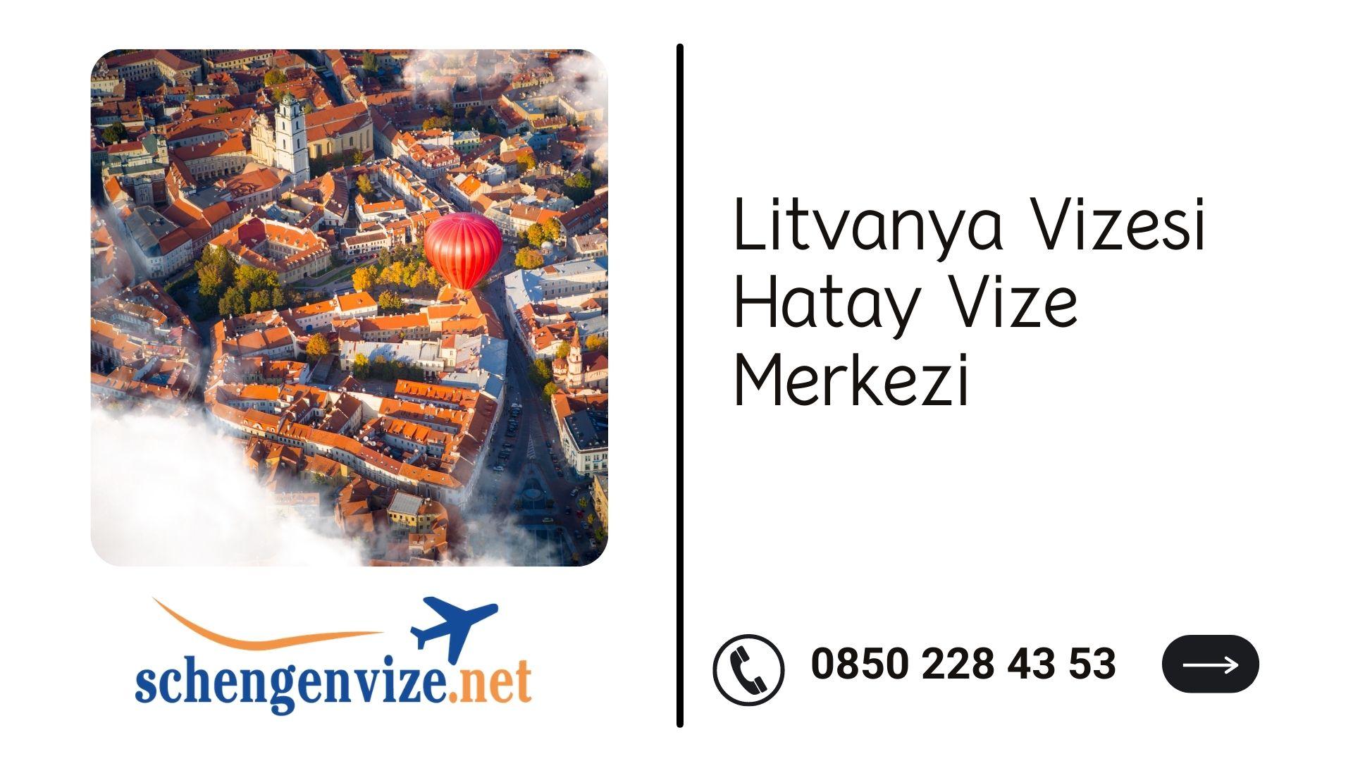 Litvanya Vizesi Hatay Vize Merkezi