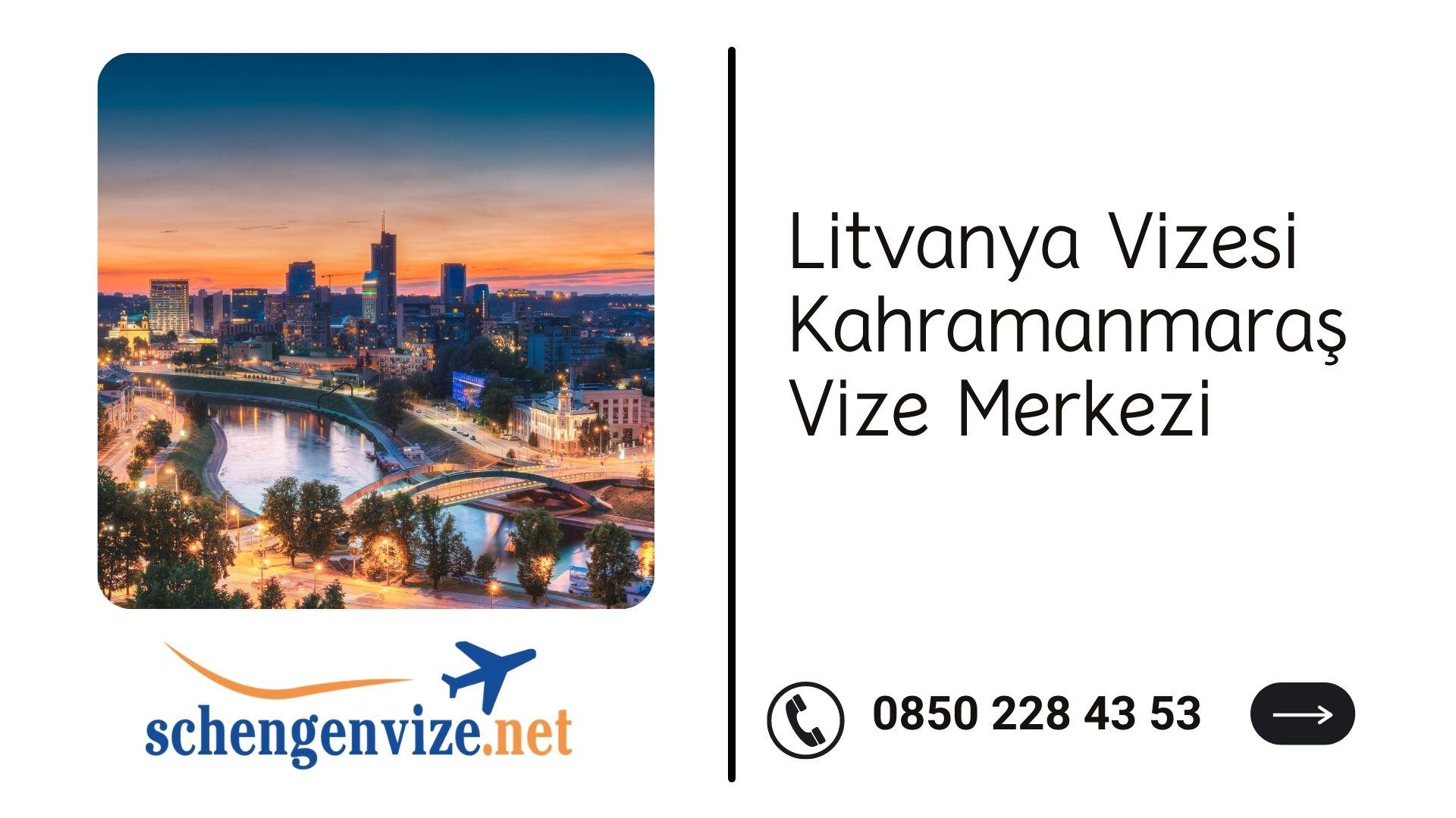 Litvanya Vizesi Kahramanmaraş Vize Merkezi