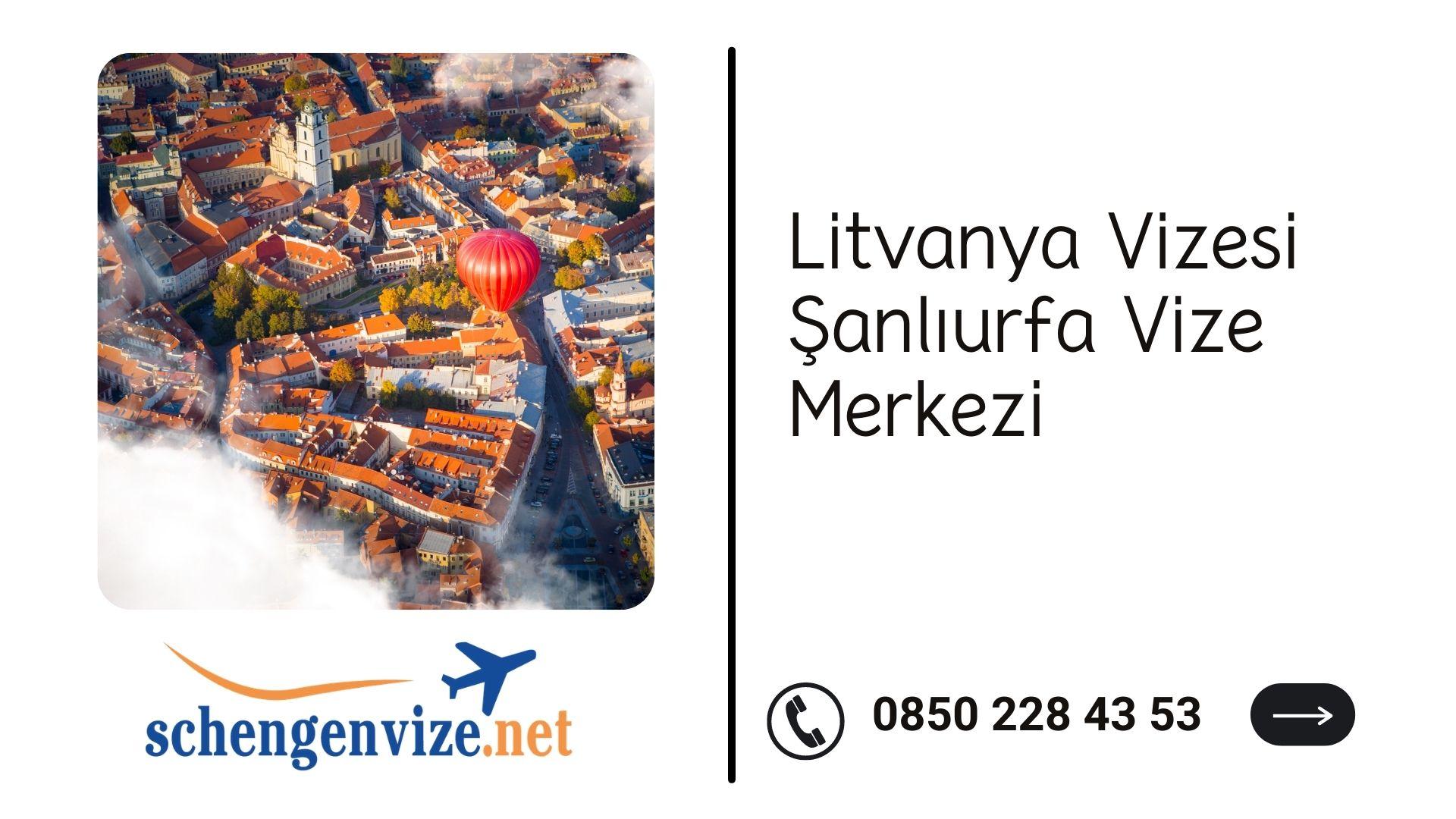Litvanya Vizesi Şanlıurfa Vize Merkezi