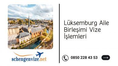 Lüksemburg Aile Birleşimi Vize İşlemleri