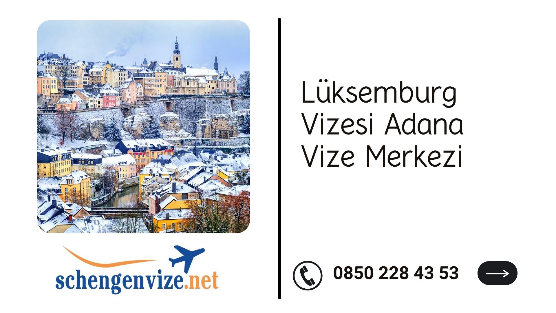 Lüksemburg Vizesi Adana Vize Merkezi