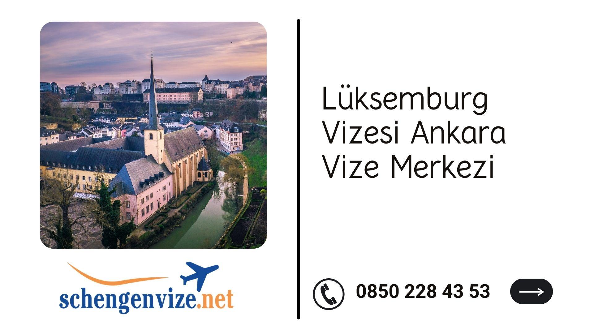 Lüksemburg Vizesi Ankara Vize Merkezi