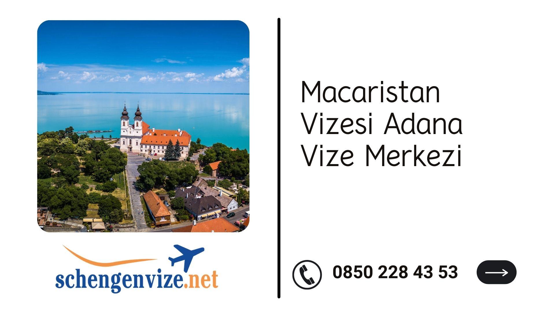 Macaristan Vizesi Adana Vize Merkezi