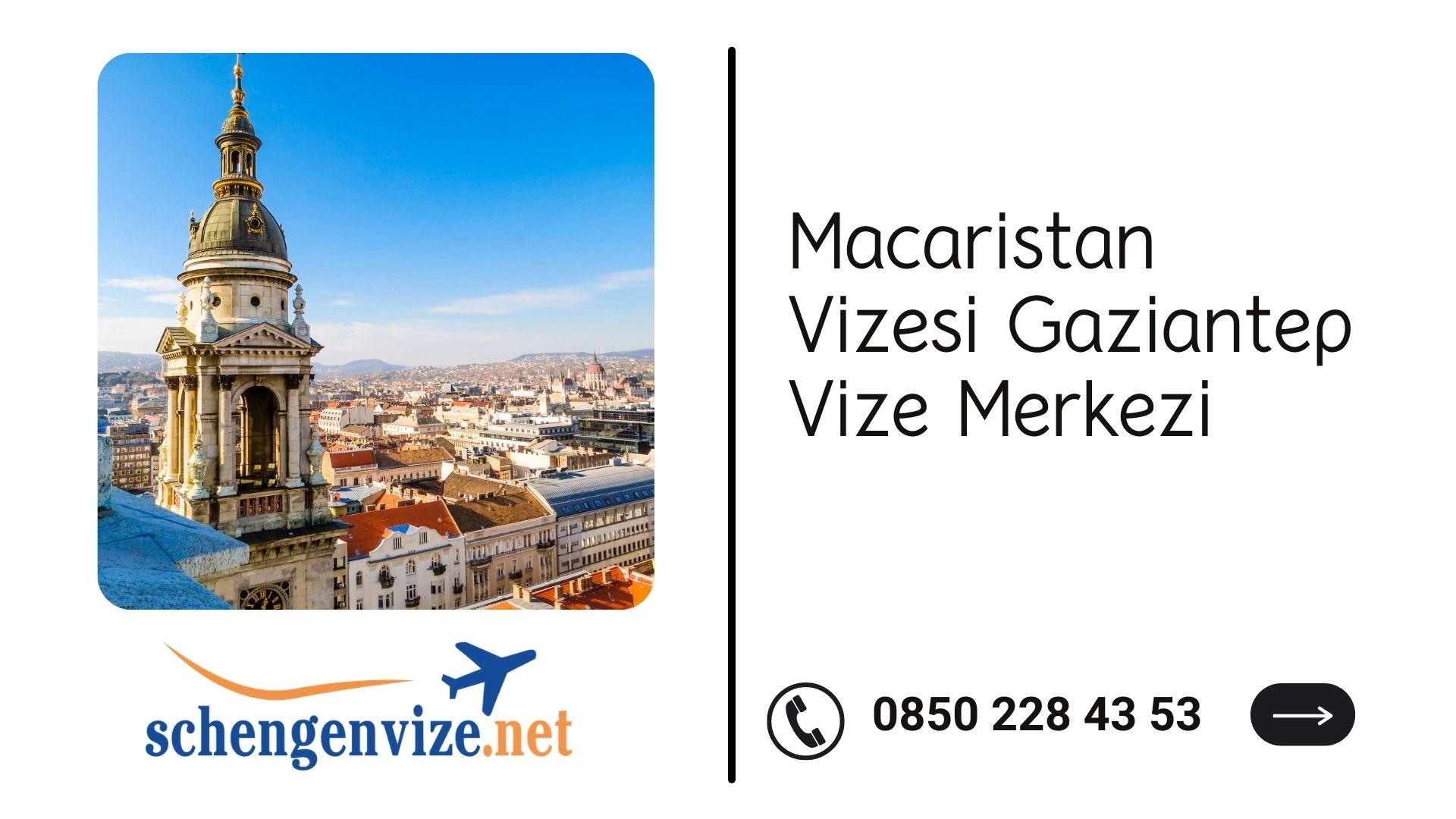 Macaristan Vizesi Gaziantep Vize Merkezi
