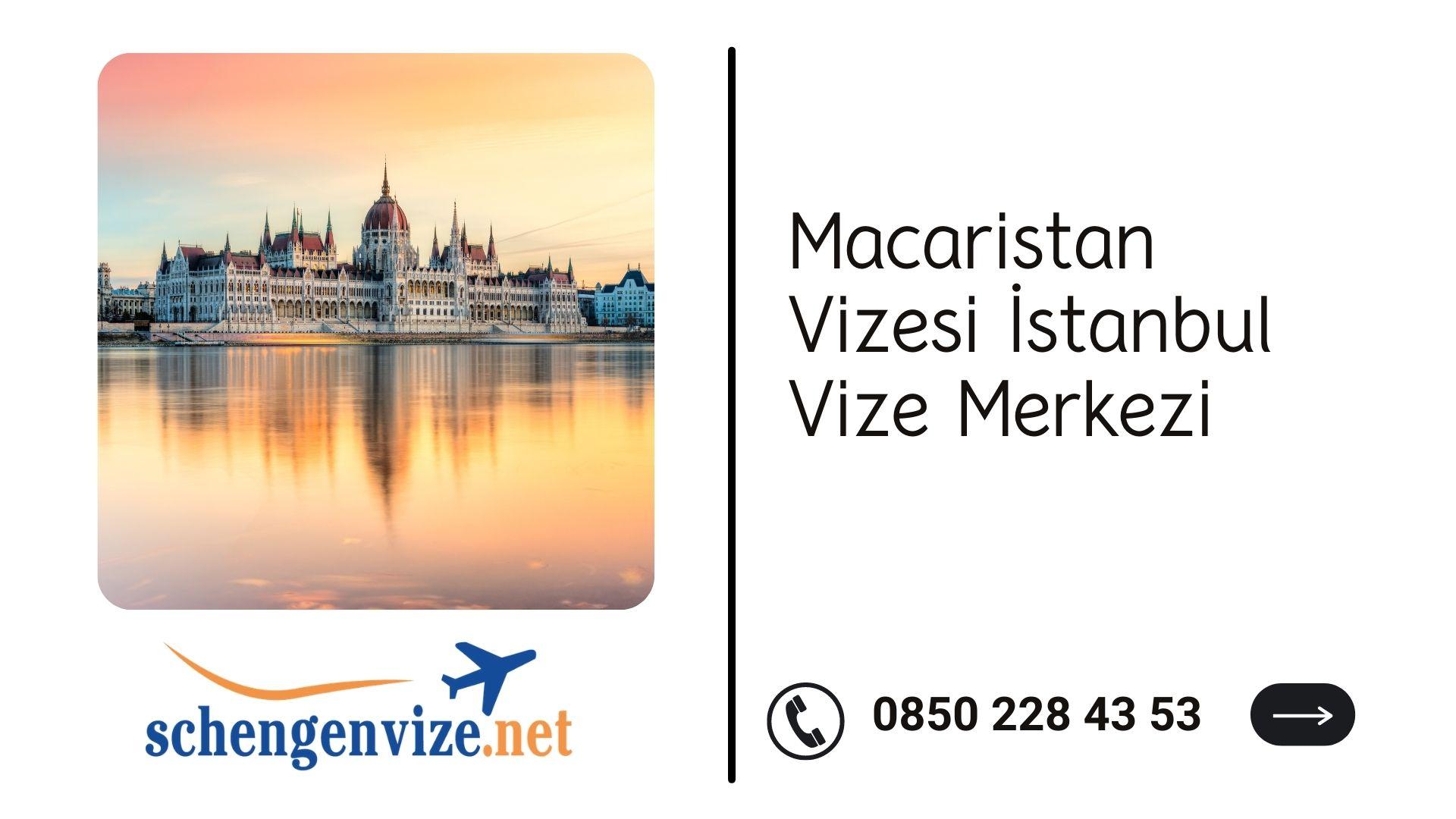 Macaristan Vizesi İstanbul Vize Merkezi