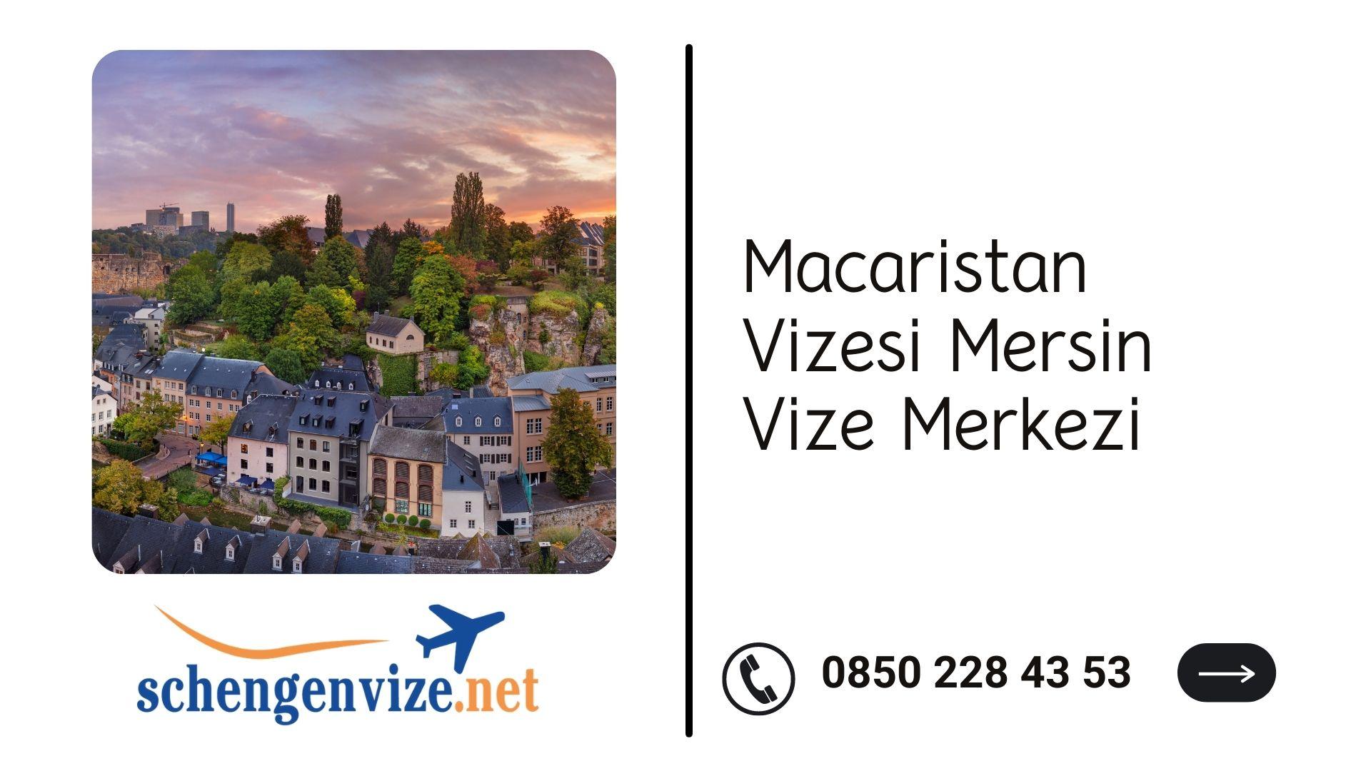 Macaristan Vizesi Mersin Vize Merkezi