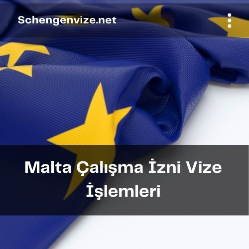 Malta Çalışma İzni Vize İşlemleri