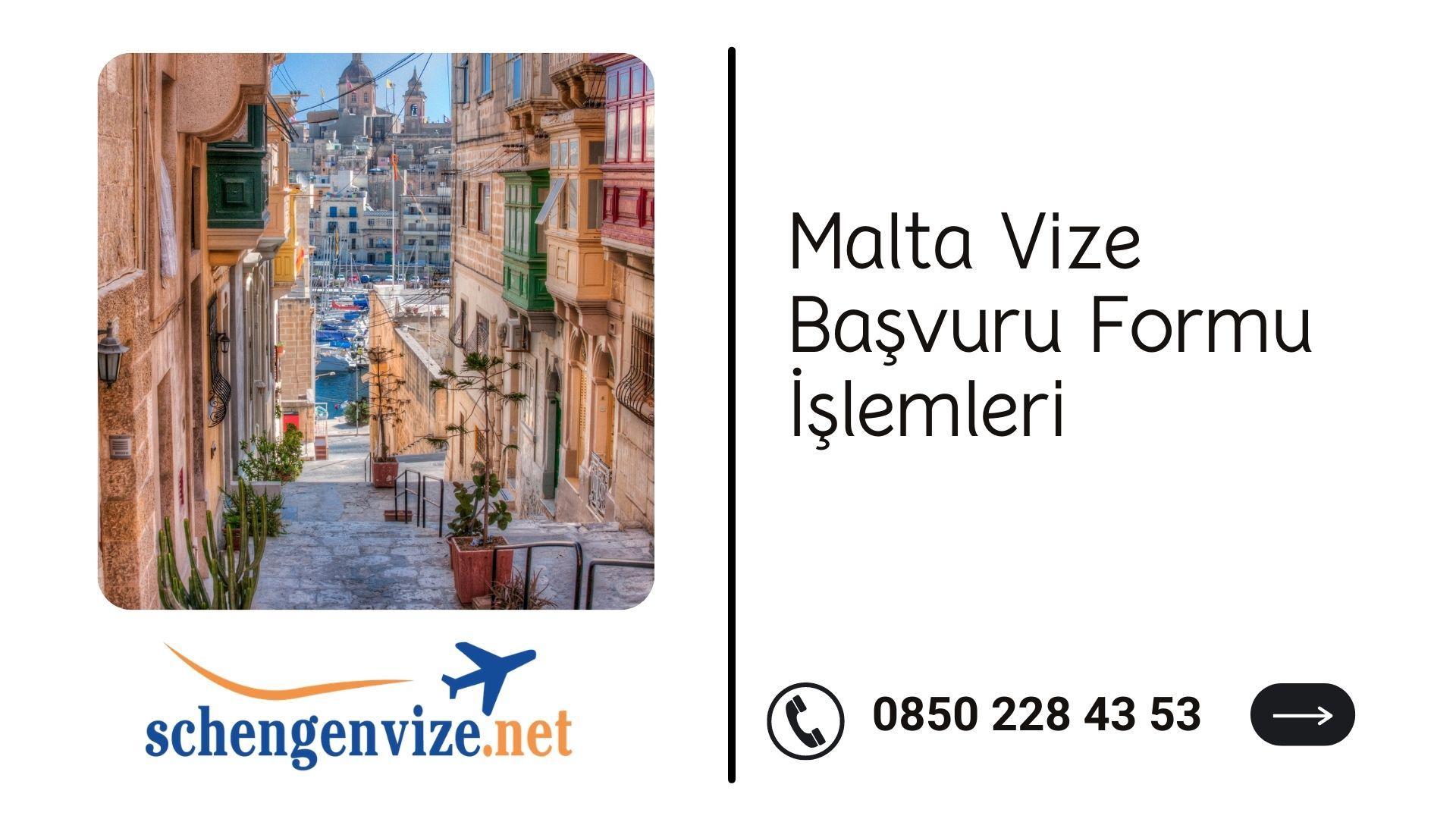 Malta Vize Başvuru Formu İşlemleri