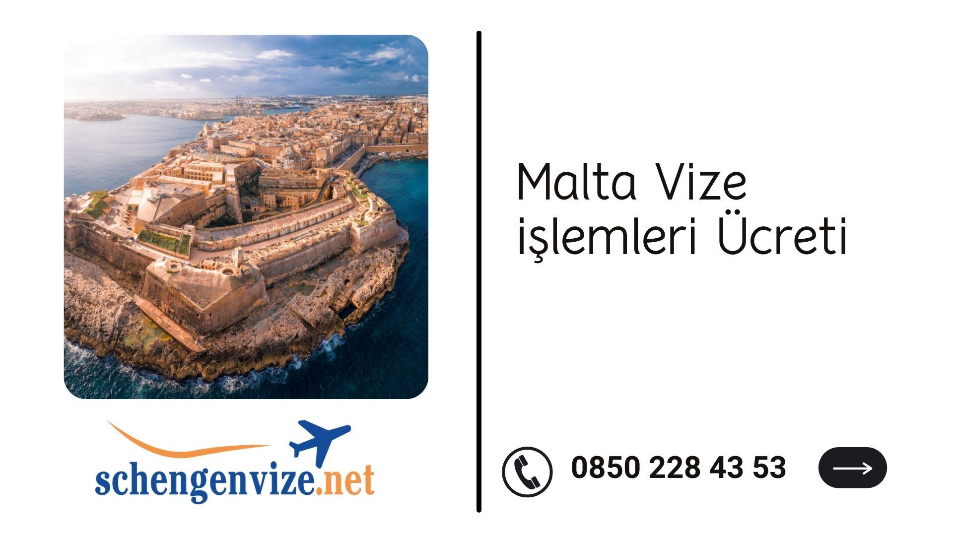 Malta Vize işlemleri Ücreti