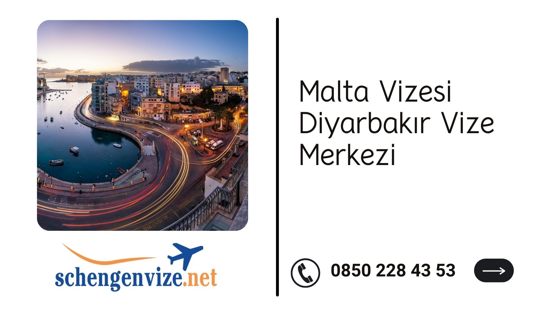 Malta Vizesi Diyarbakır Vize Merkezi