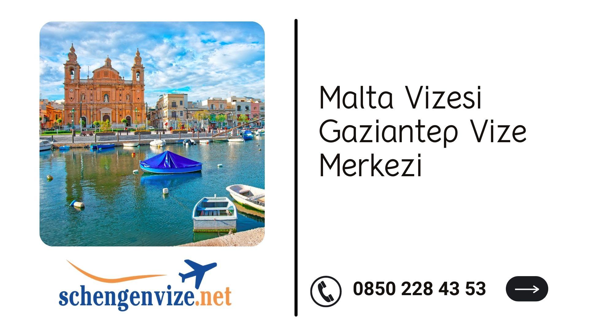 Malta Vizesi Gaziantep Vize Merkezi