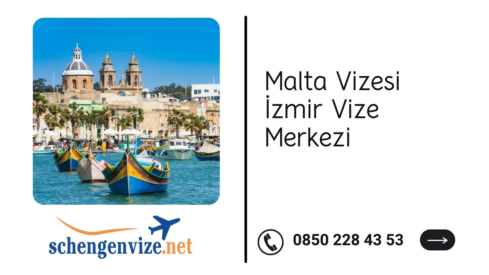 Malta Vizesi İzmir Vize Merkezi
