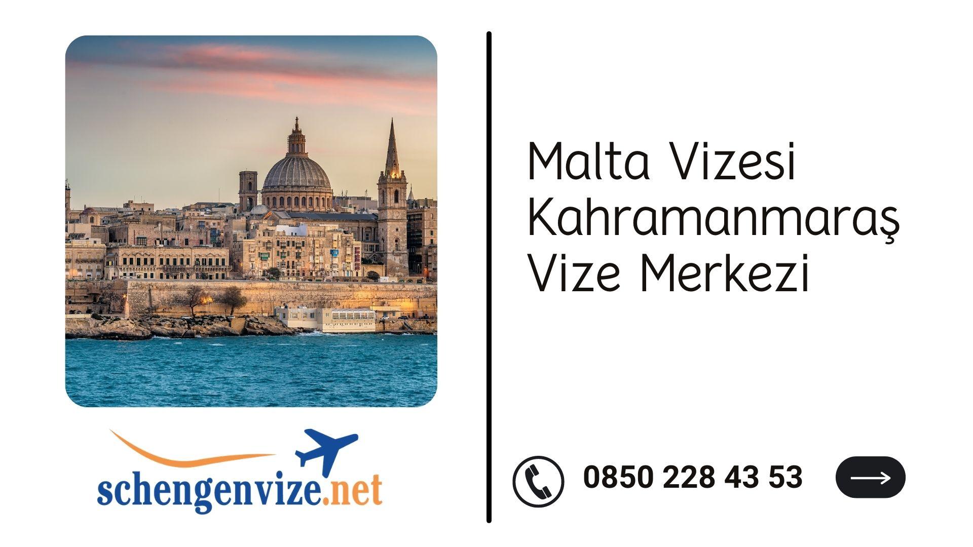 Malta Vizesi Kahramanmaraş Vize Merkezi