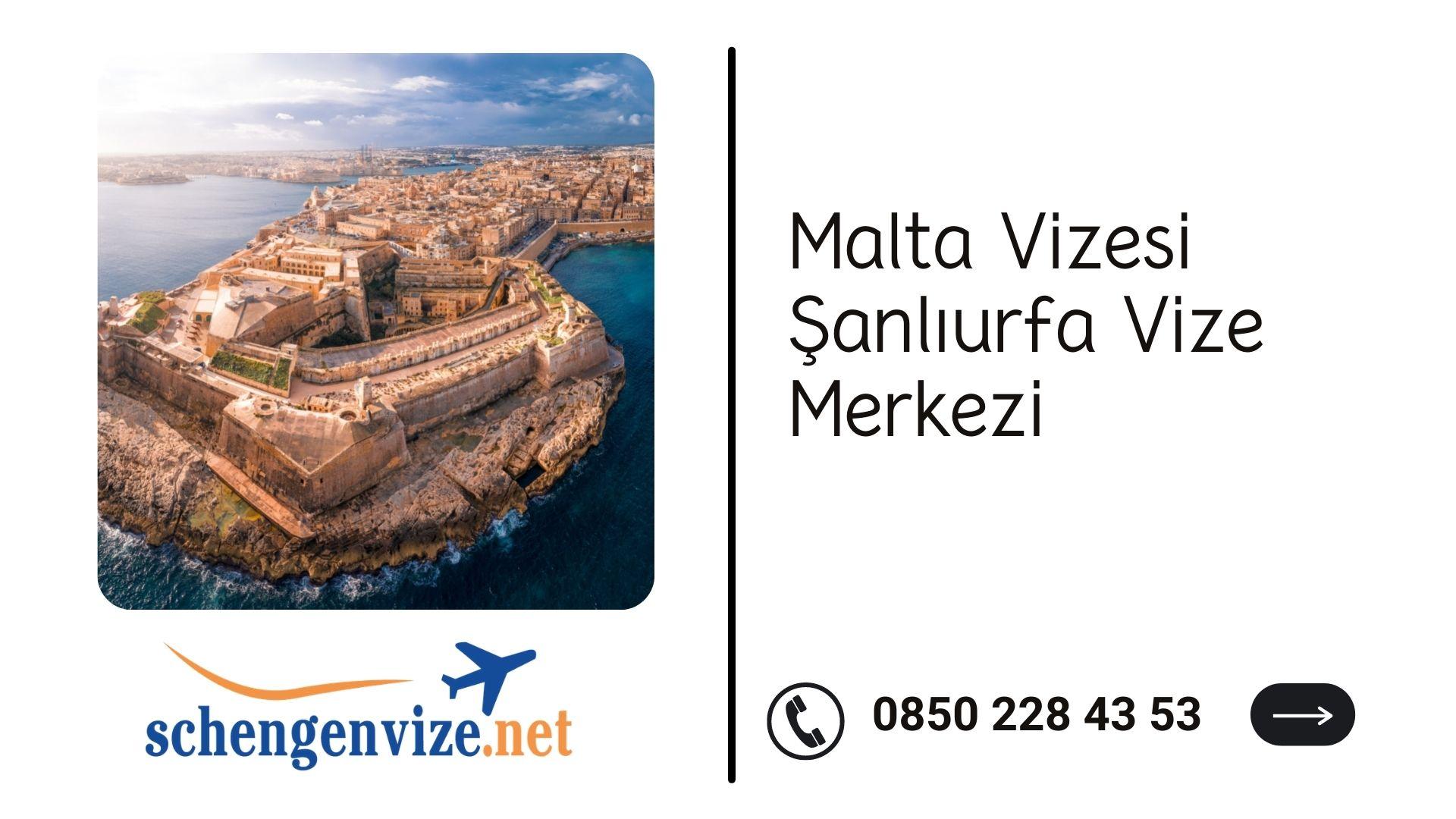 Malta Vizesi Şanlıurfa Vize Merkezi