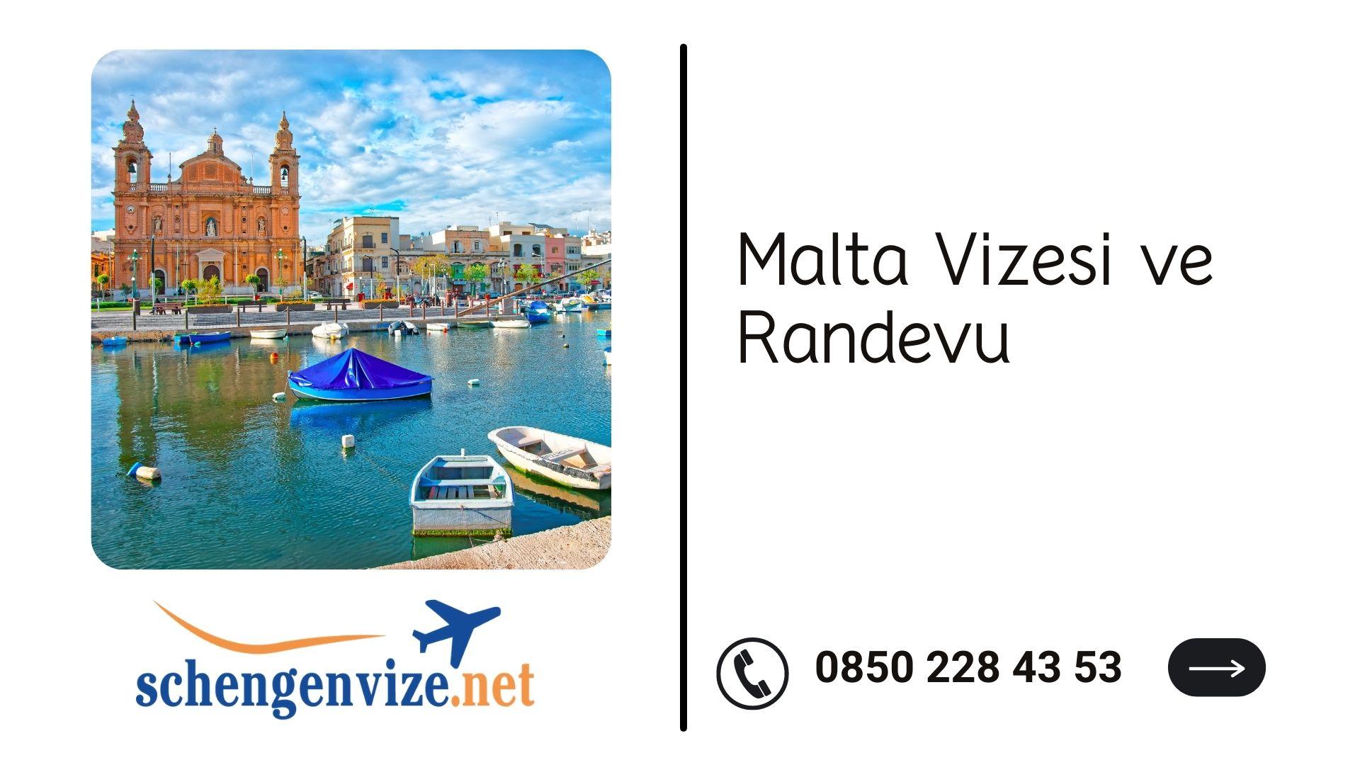 Malta Vizesi ve Randevu