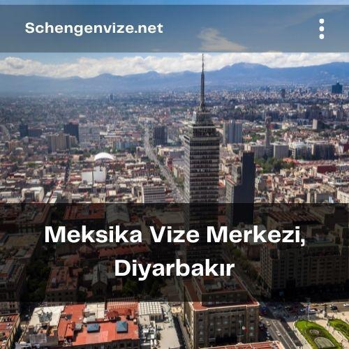 Meksika Vize Merkezi, Diyarbakır
