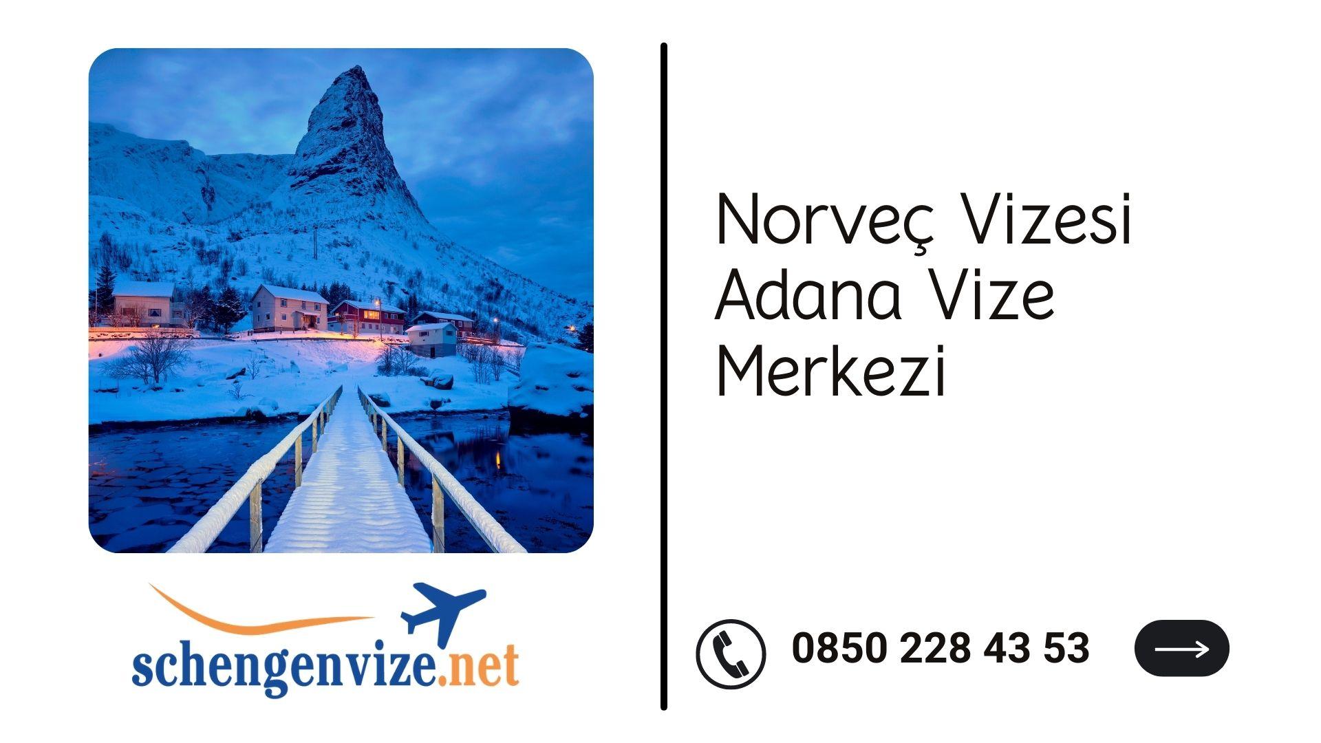 Norveç Vizesi Adana Vize Merkezi