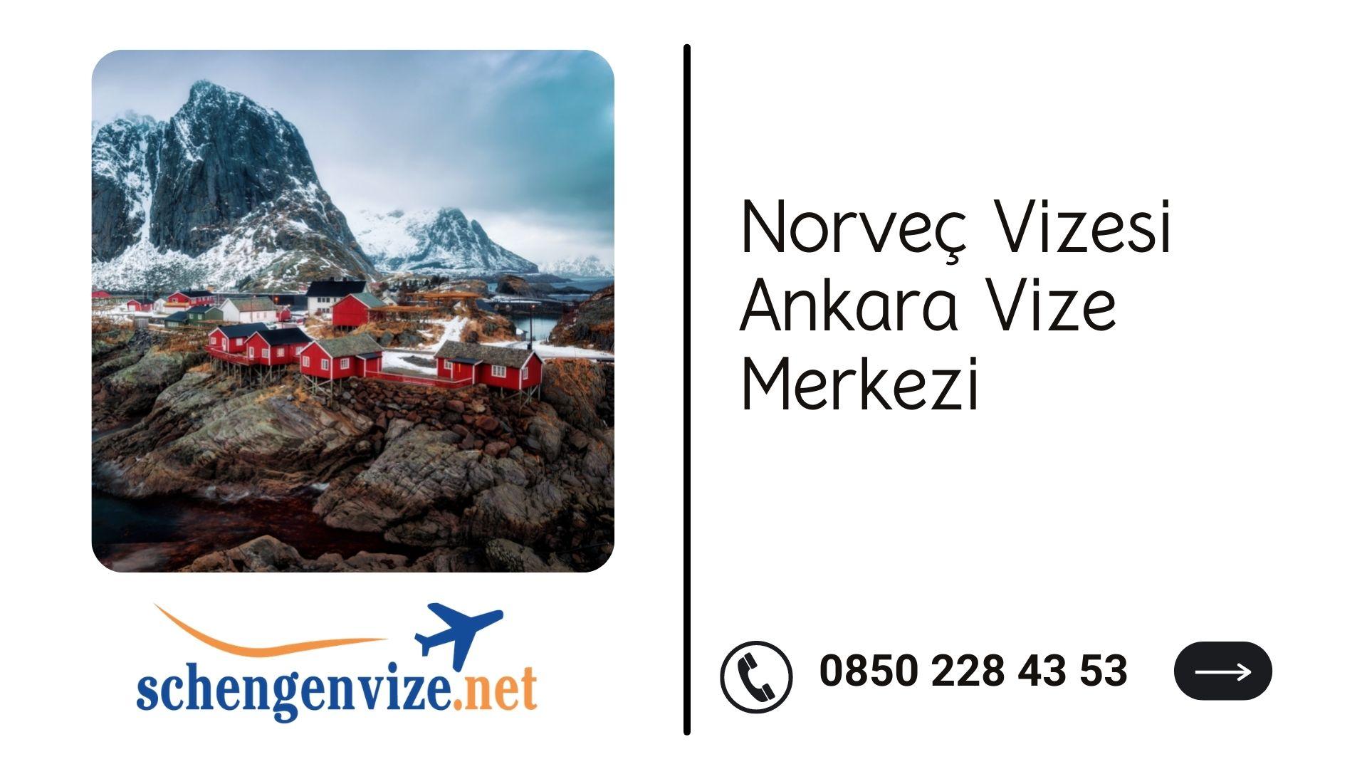 Norveç Vizesi Ankara Vize Merkezi