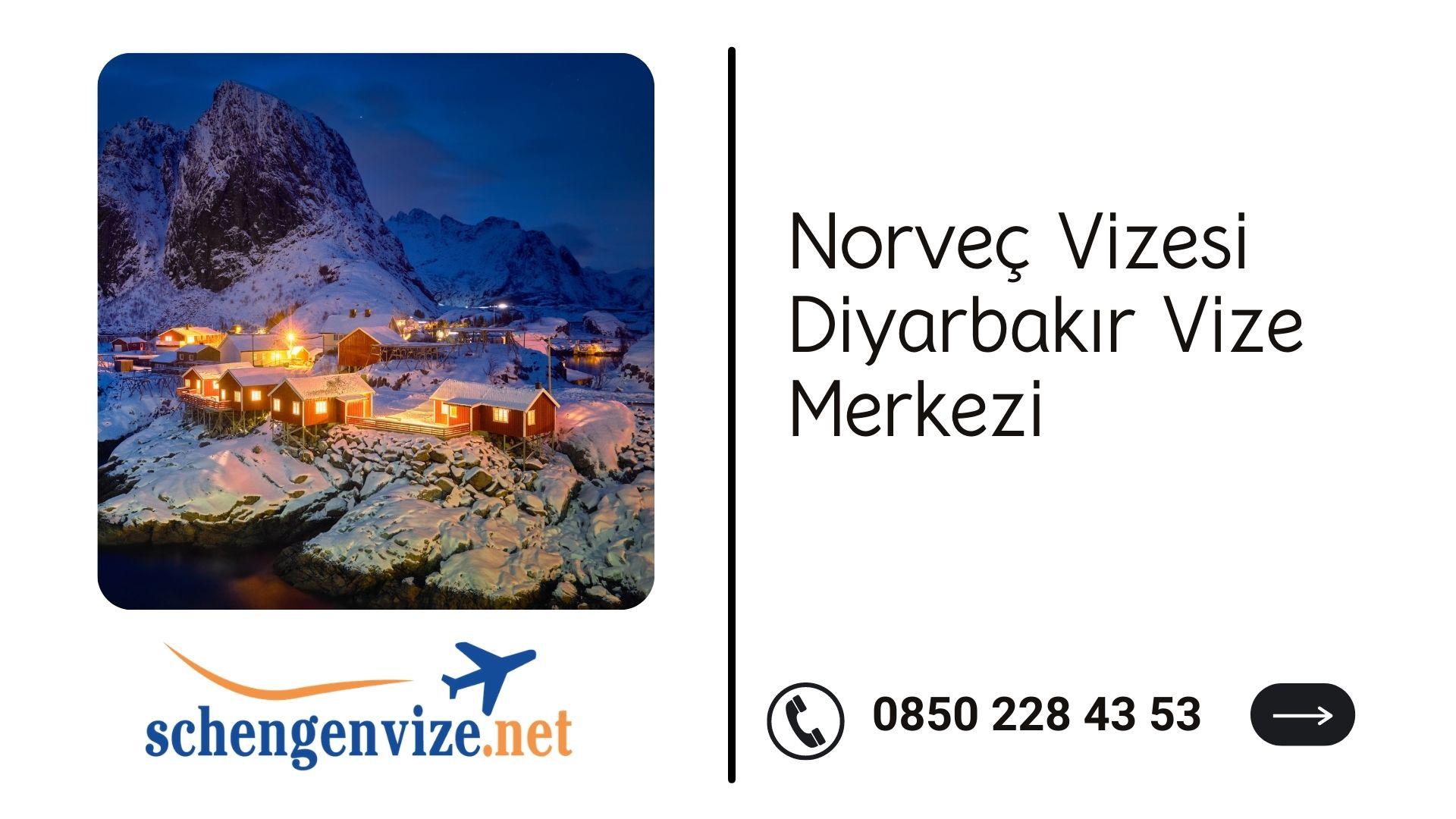 Norveç Vizesi Diyarbakır Vize Merkezi
