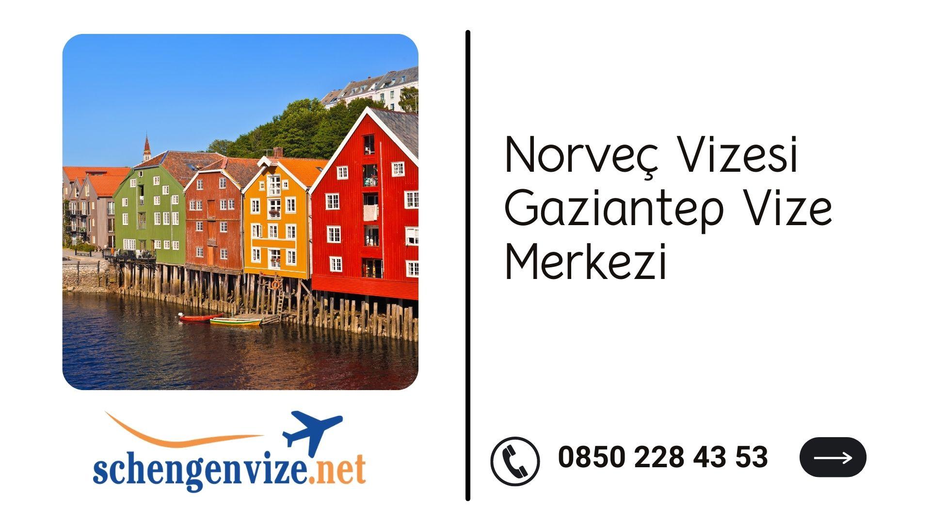Norveç Vizesi Gaziantep Vize Merkezi