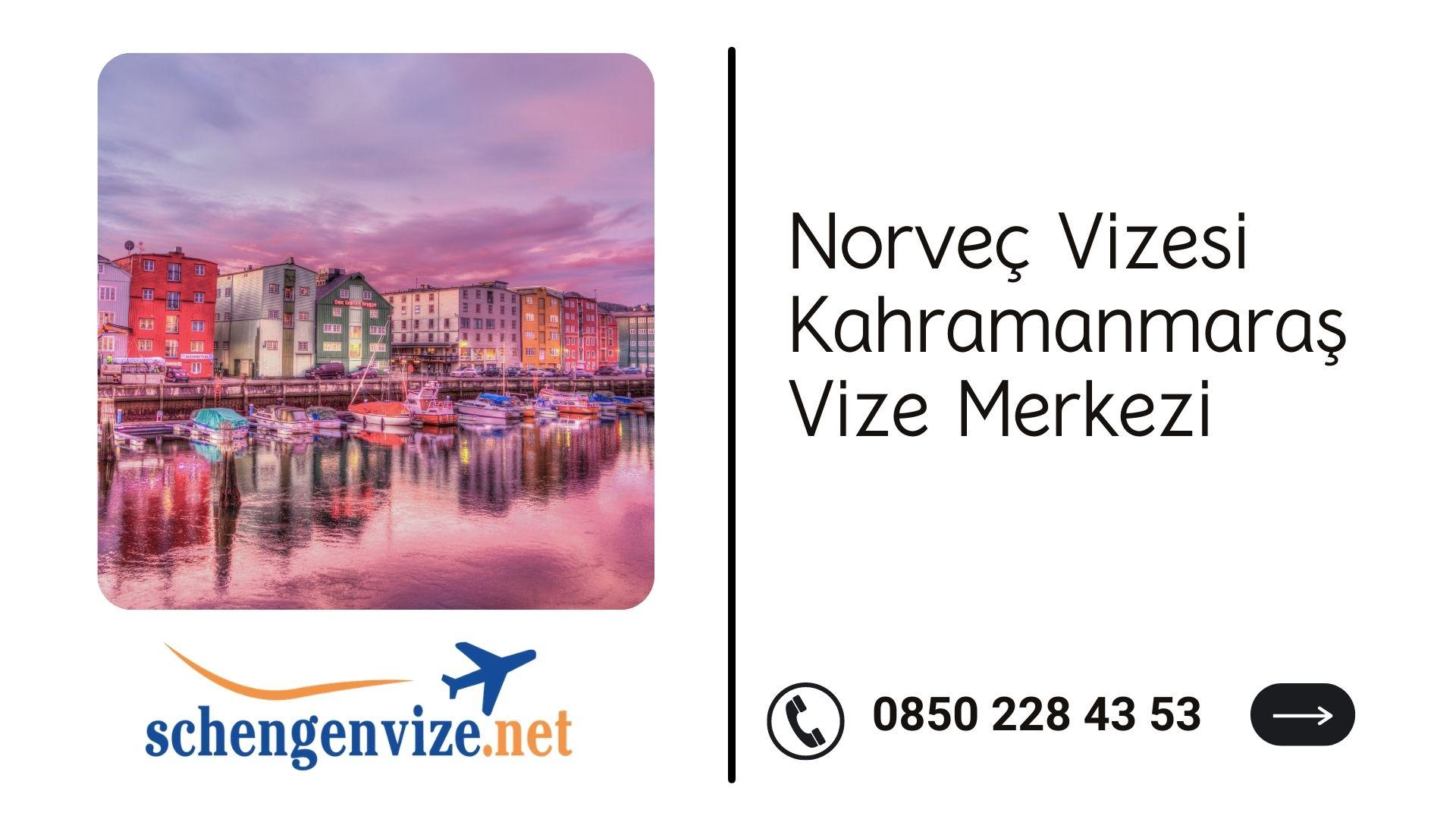 Norveç Vizesi Kahramanmaraş Vize Merkezi