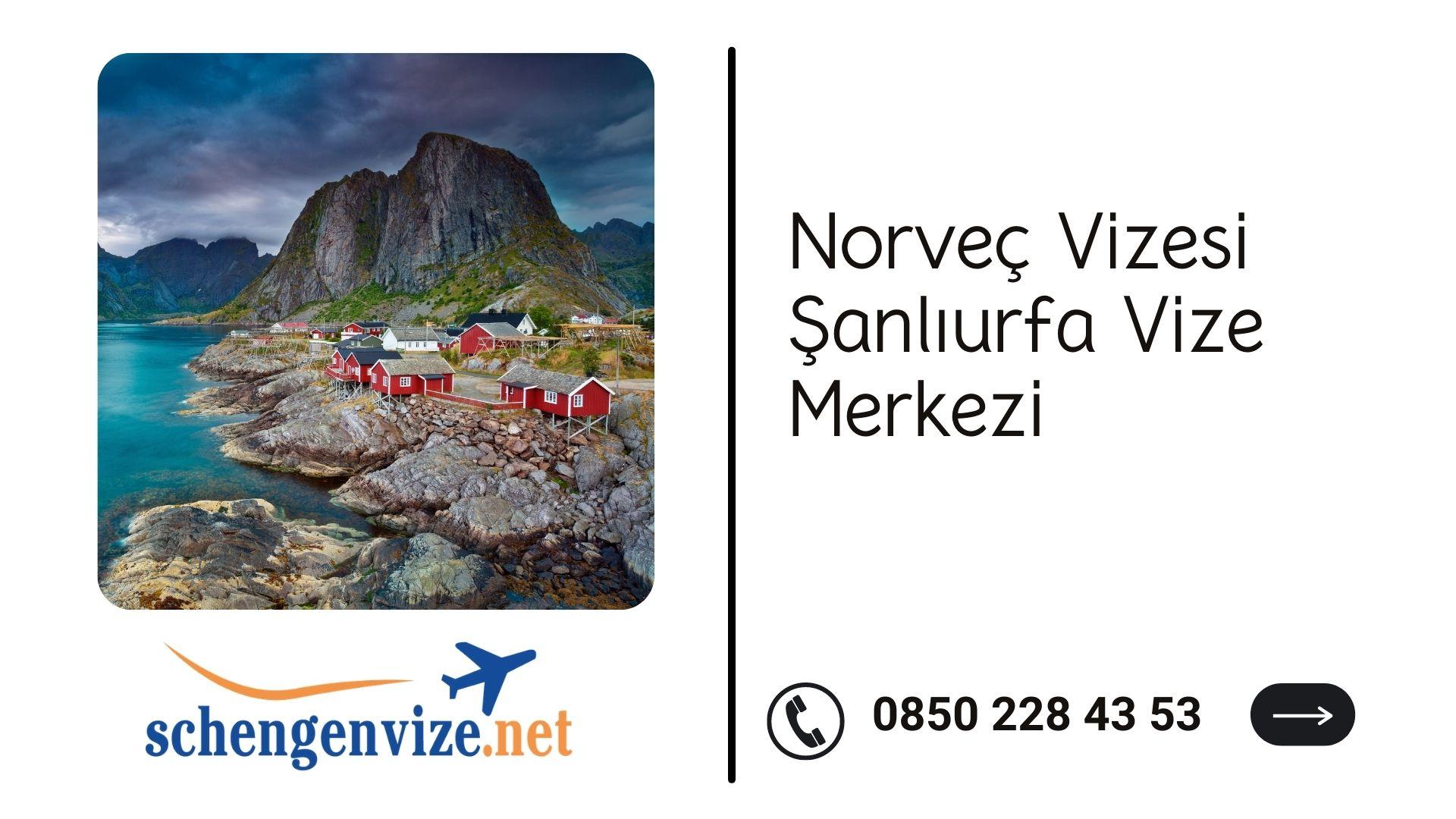 Norveç Vizesi Şanlıurfa Vize Merkezi