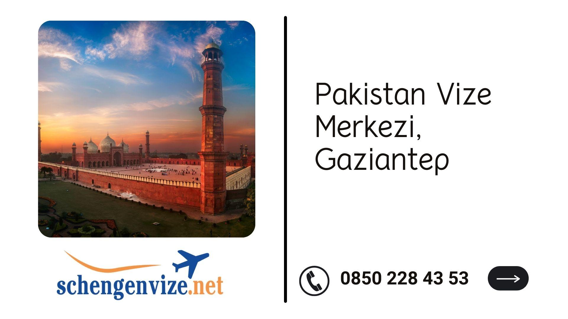 Pakistan Vize Merkezi, Gaziantep