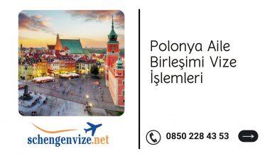 Polonya Aile Birleşimi Vize İşlemleri