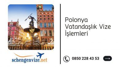 Polonya Vatandaşlık Vize İşlemleri