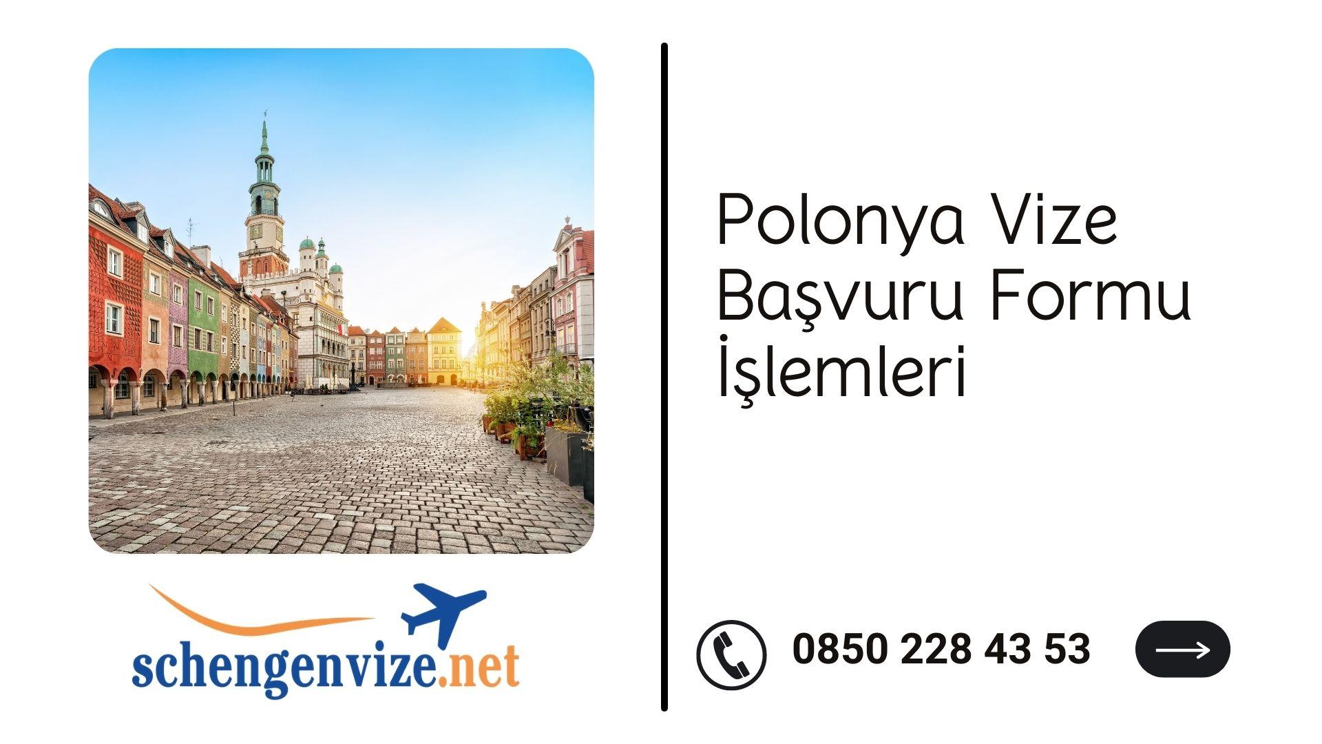 Polonya Vize Başvuru Formu İşlemleri