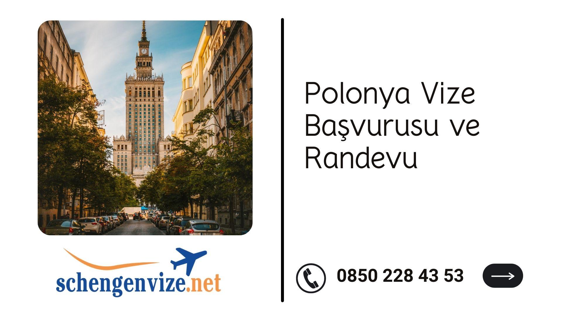 Polonya Vize Başvurusu ve Randevu