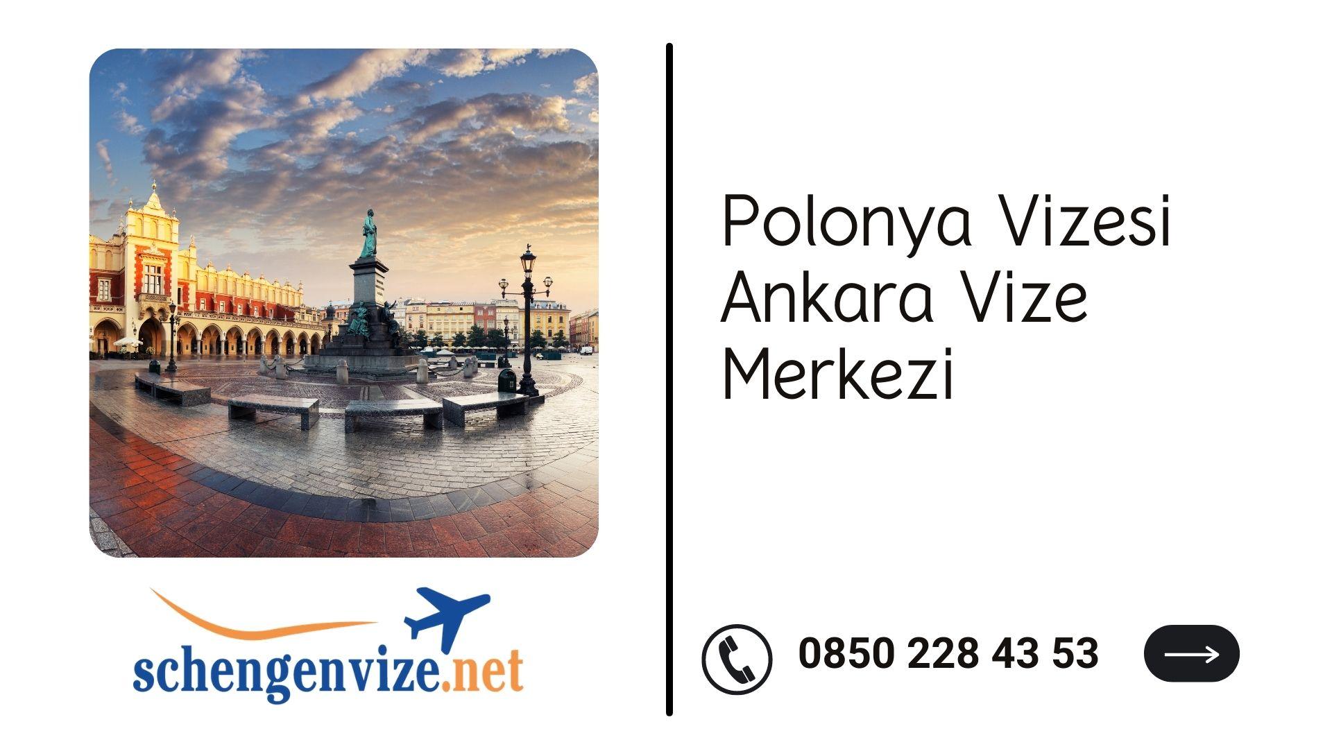 Polonya Vizesi Ankara Vize Merkezi