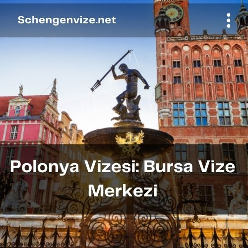 Polonya Vizesi: Bursa Vize Merkezi
