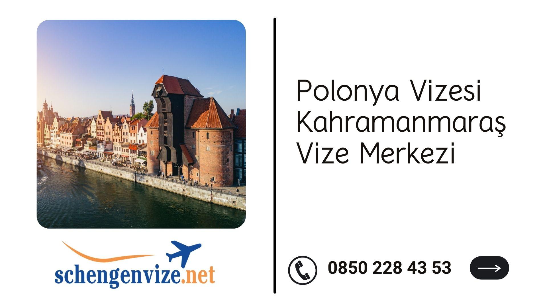 Polonya Vizesi Kahramanmaraş Vize Merkezi