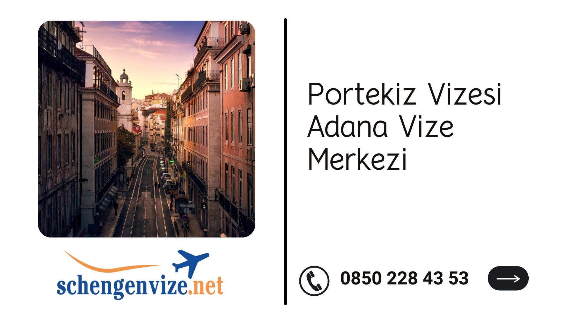 Portekiz Vizesi Adana Vize Merkezi