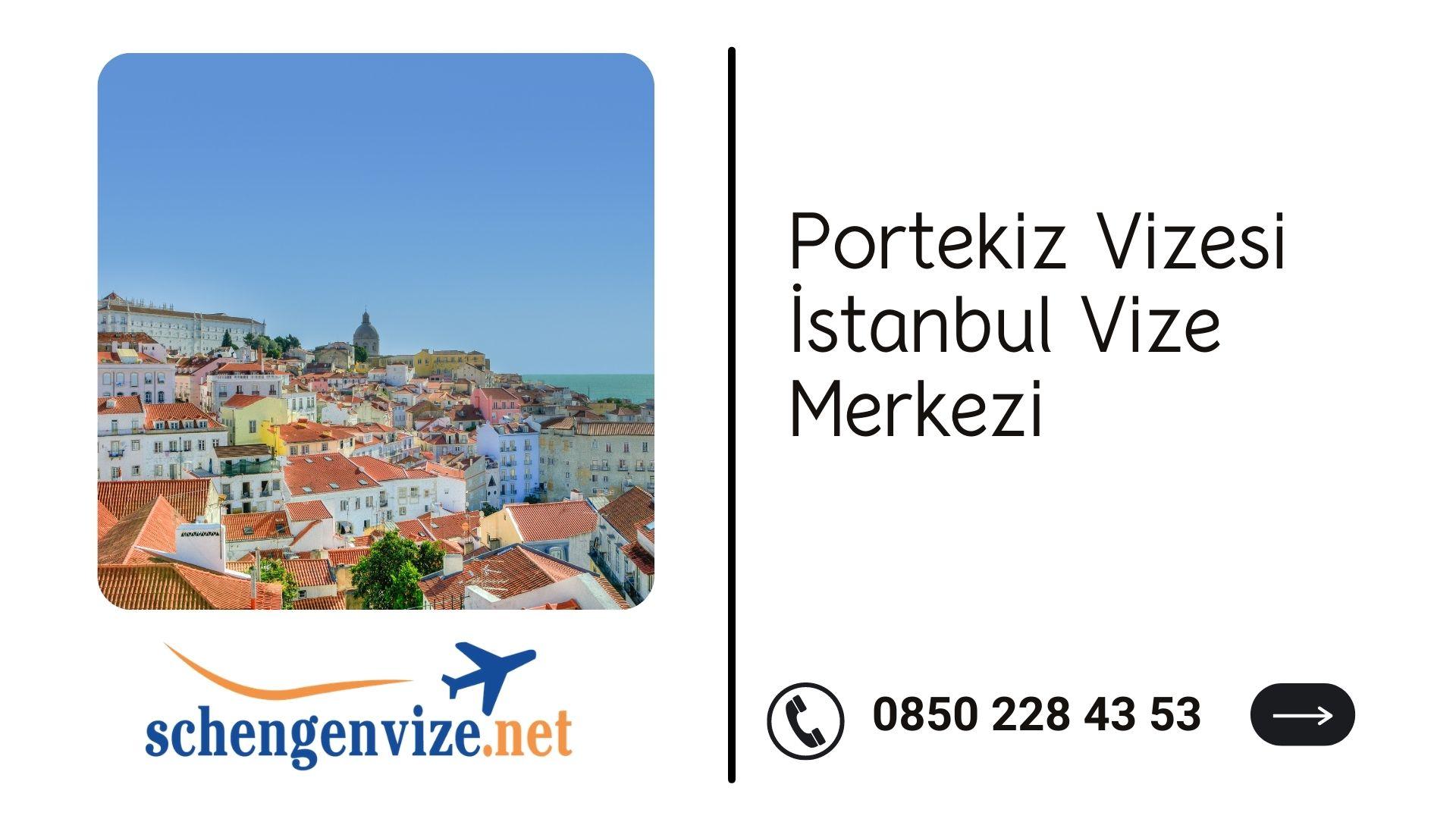 Portekiz Vizesi İstanbul Vize Merkezi