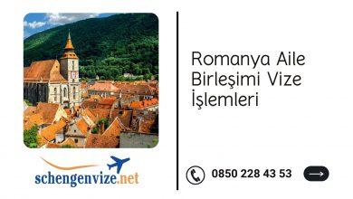 Romanya Aile Birleşimi Vize İşlemleri